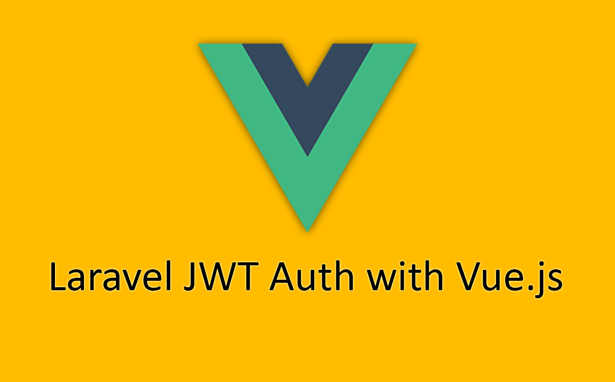 Laravel JWT Auth with Vue js 2 0 - Vue js Feed