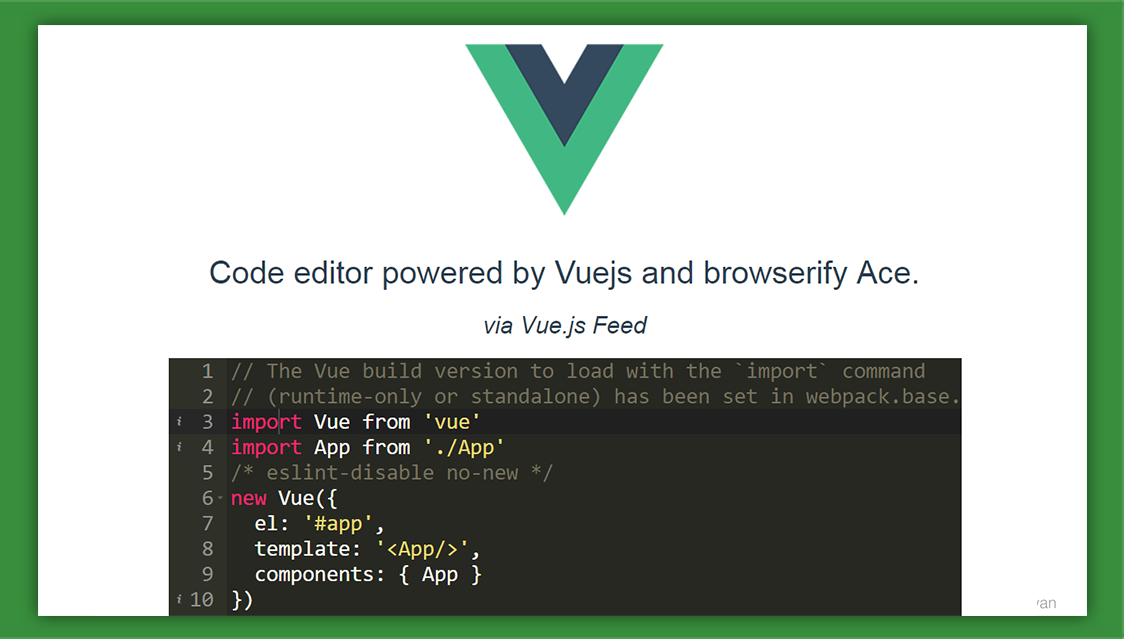 Code editor powered by Vuejs and browserify Ace  - Vue js Feed