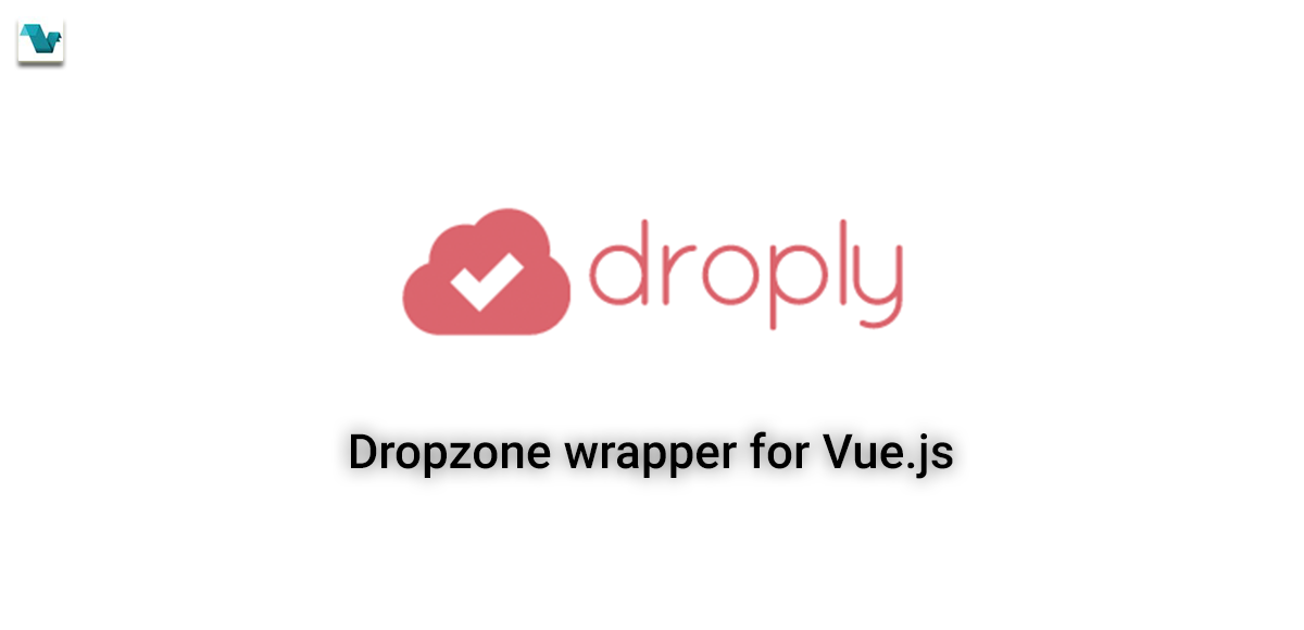 Upload files via Droply Dropzone wrapper for Vue js 2 - Vue js Feed