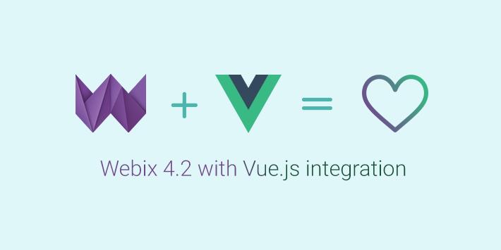 Webix 4 2 with Vue js intergration - Vue js Feed
