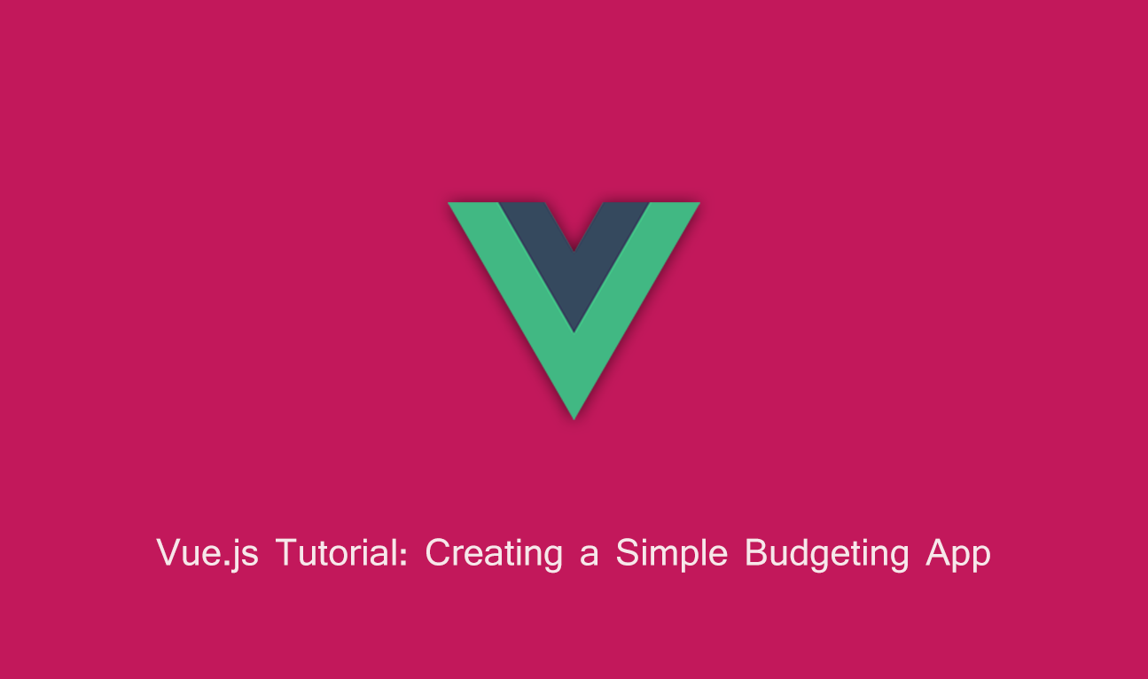 vue js tutorial creating a simple budgeting app vue js feed