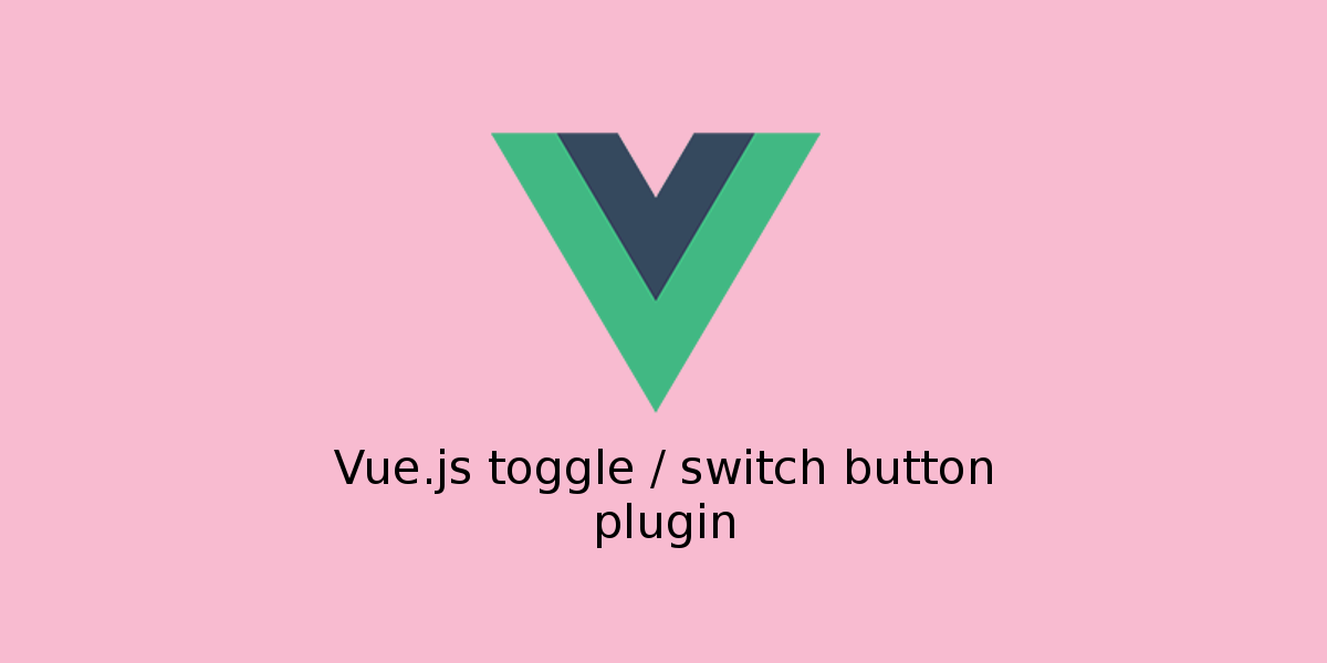 Vue js toggle / switch button plugin - Vue js Feed